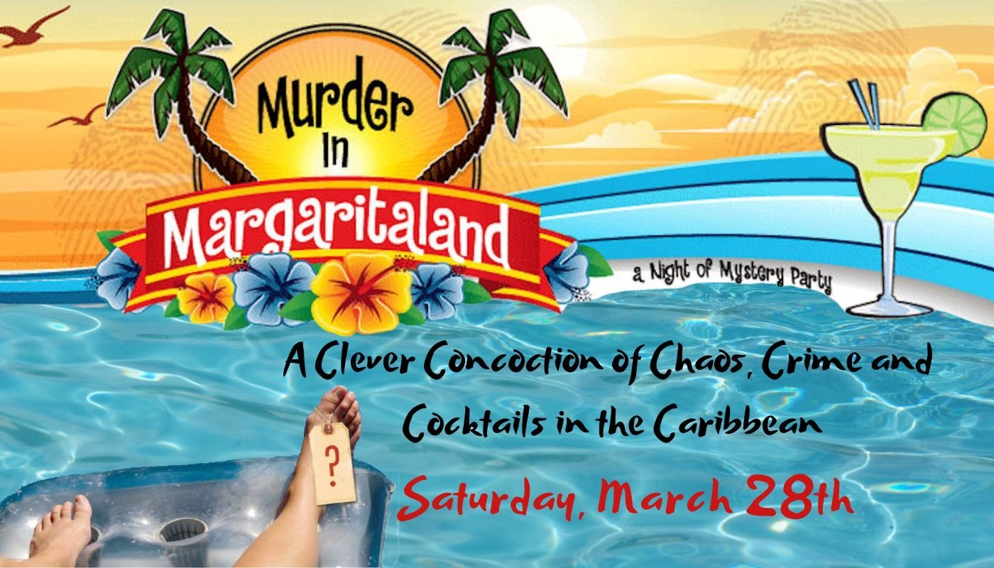 Murder in Margaritaland Lodging Package March 28, 2020